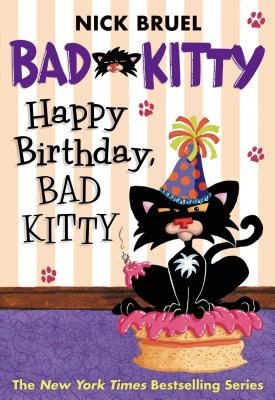 Happy Birthday, Bad Kitty By Bruel, Nick
