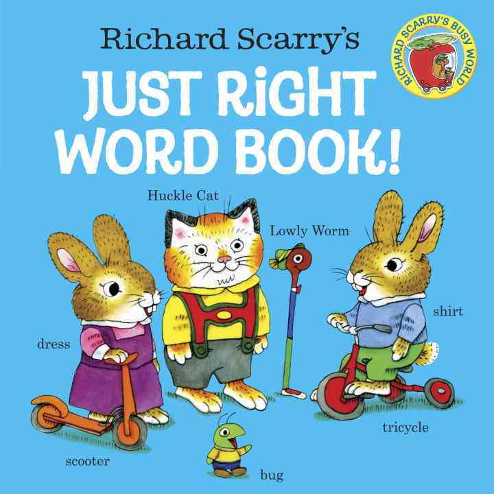 Richard Scarry's Just Right Word Book By Scarry, Richard/ Scarry, Richard (ILT)