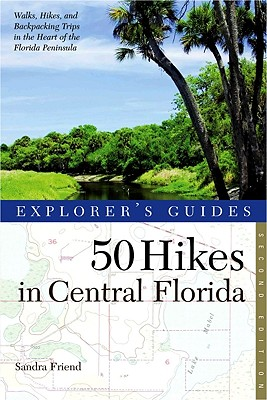 50 Hikes in Central Florida By Friend, Sandra